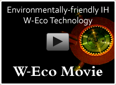 Environmentally-friendly IH W-Eco Technology